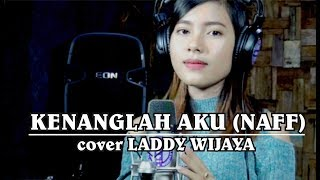 KENANGLAH AKU ( NAFF ) cover LADDY WIJAYA  Ombi Tv