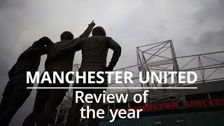 Manchester United - A Look Back At 2018
