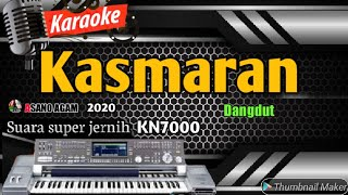 Download KARAOKE DANGDUT REMIX TERBARU 2020    KASMARAN - EVI TAMALA (FULL HD KN7000) ASANO AGAM