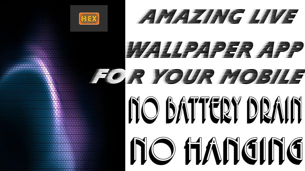 Best live wallpaper app || less battery consumption || hex concept || Swatej Tech - YouTube