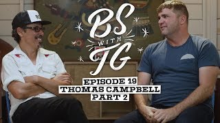 BS with TG : Thomas Campbell Part 2
