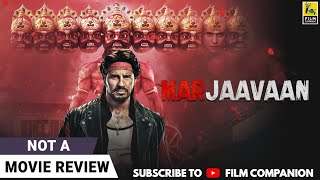 Marjaavaan | Not A Movie Review by Sucharita Tyagi | Sidharth Malhotra | Film Companion