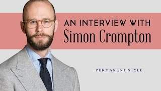 How To Be A Classic Gentleman - Permanent Style Interview With Simon Crompton