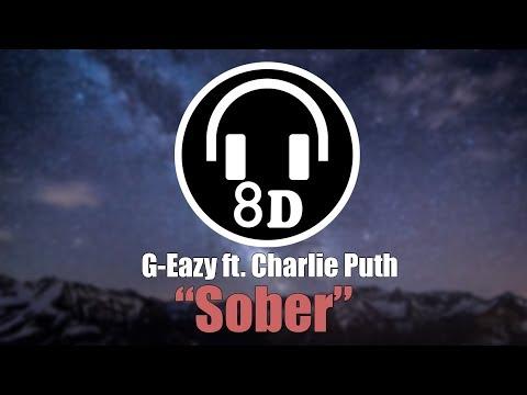 G-Eazy - Sober ft. Charlie Puth (8D AUDIO) 🎧 USE HEADPHONES 🎧