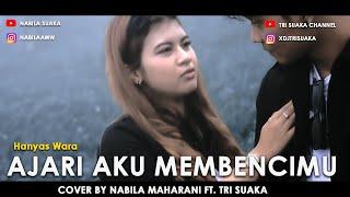 Download lagu AJARI AKU MEMBENCIMU - HANYAS WARA (LIRIK) COVER BY NABILA MAHARANI FT. TRI SUAKA