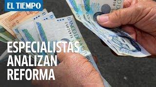 Tres especialistas analizan la reforma tributaria | EL TIEMPO