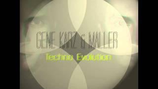 Gene Karz & Maller - Techno Evolution Podcast 001