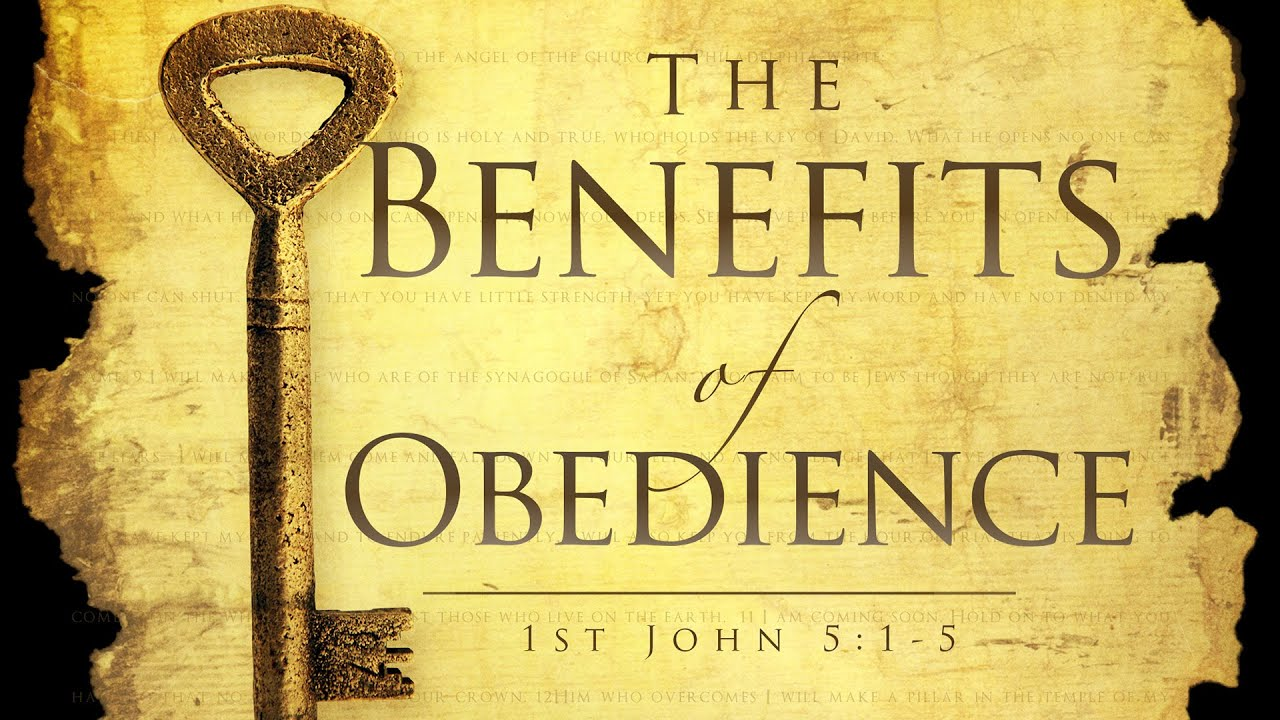 Image result for THE BENEFITS OF OBEDIENCE