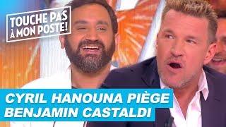 Benjamin Castaldi se fait piéger par Cyril Hanouna !