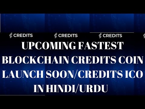 Upcoming Fastest BlockChain CREDITS COIN Launch Soon/CREDITS ICO in Hindi/Urdu