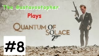 Quantum of Solace - BEST WEAPON EVER!!! Part 8