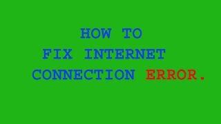 internet connection error solution part 1