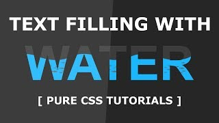 Text Filling with Water - Pure CSS Tutorials - Cool CSS Animation Effects
