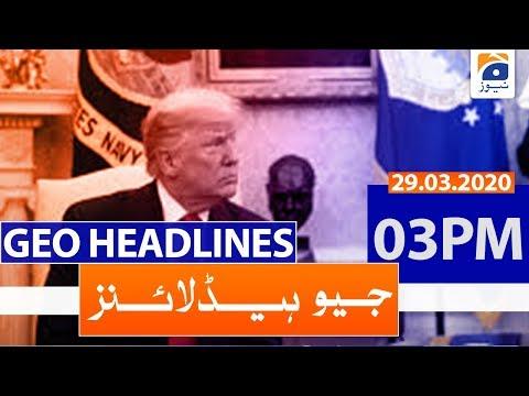Geo Headlines 03 PM | 29th March 2020