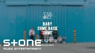 TARGET (타겟) - Baby Come Back Home Teaser 1