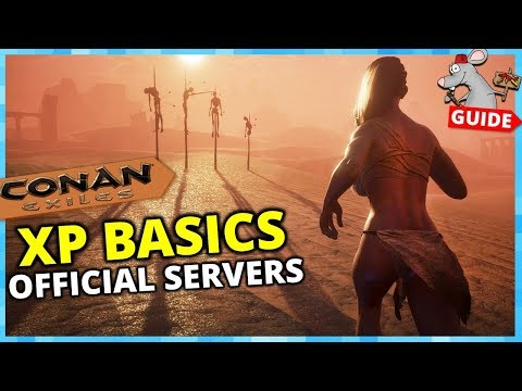 CONAN EXILES PS4 LEVEL UP/XP GUIDE - Official Servers! Early Tips