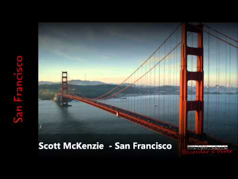 San Francisco Be Sure to Wear Flowers In Your Hair  Scott McKenzie