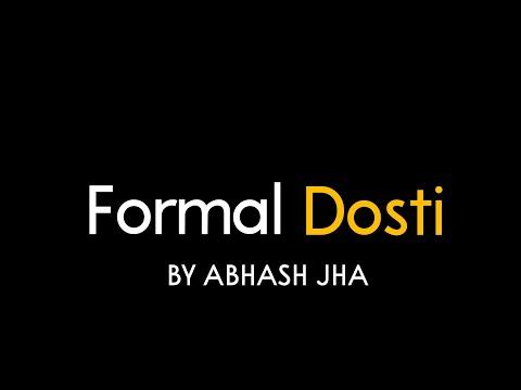 Formal Dosti   Sad Hindi Poem on Old Friends   Abhash Jha Poetry