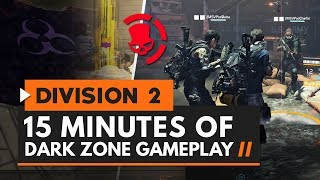 The Division 2 | 15 Minutes of New Dark Zone Gameplay