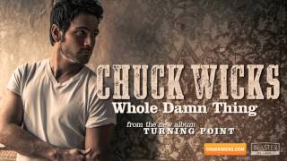 Chuck Wicks - Whole Damn Thing (Official Audio Track) YouTube Videos