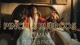 Alemán - Pinches Puercos feat. Dee & Fntxy  (Video Oficial)