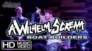 A WILHELM SCREAM - Boat Builders (live video)