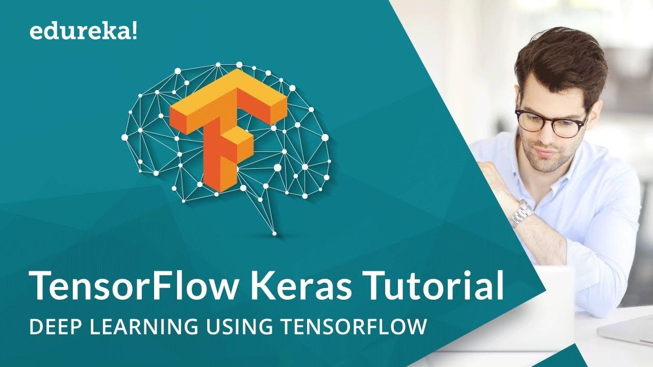 Keras Tutorial TensorFlow | Deep Learning with Keras | Building Models with  Keras | Edureka