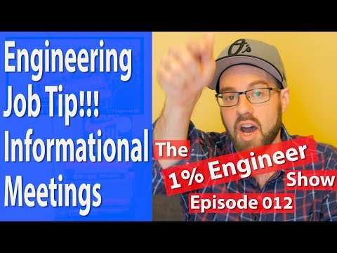 Engineering Career Advice - The #1%Engineer Show 012 - Informational Interviews