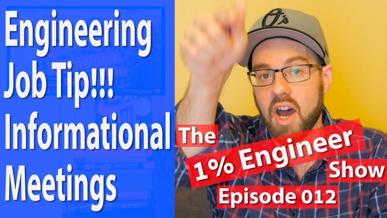 engineering career advice the 1%engineer show 012 engineering career advice the 1%engineer show 012 informational interviews