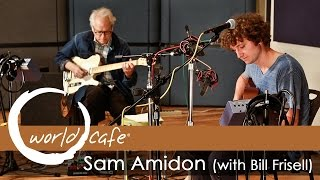 "Sam Amidon w/ Bill Frisell - ""Walkin' Boss"" (Recorded Live for World Cafe)"