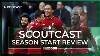 FPL  SEASON START REVIEW | SCOUTCAST #326 | Fantasy Premier League Tips 19/20