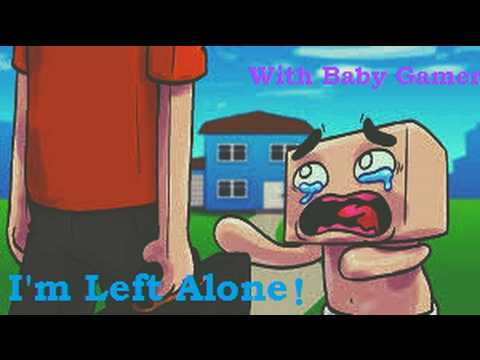 Im Left Alone! Part 1 | The Adventures of Baby Gamer | Multiplayer Master #2
