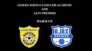 AJAX PREMIER & LWSA - WARM UP