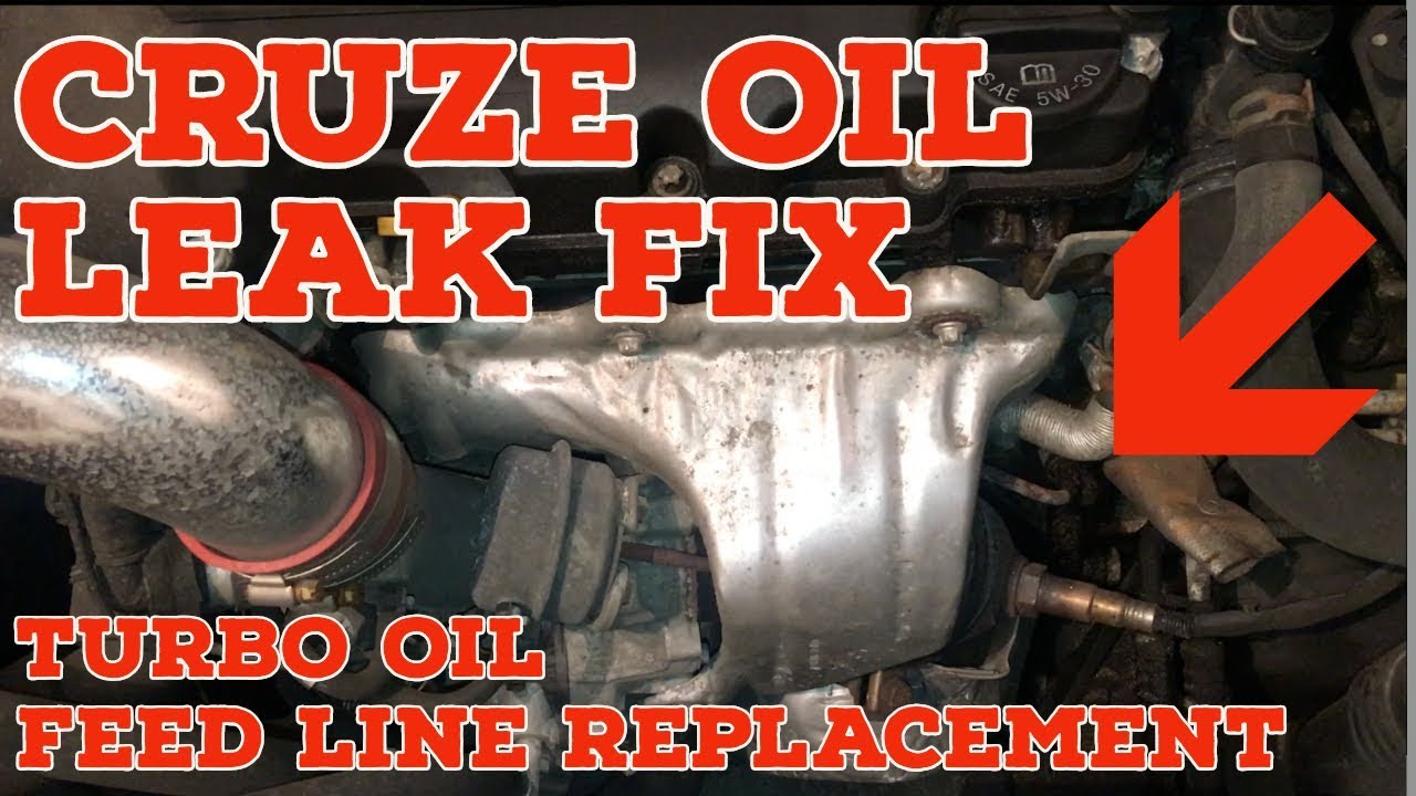 Chevy Cruze Oil Leak - Turbo Oil Feed Line Replacement - FIXED! - Same for  Sonic, Trax, and Encore