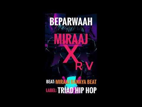 Beparwaah song -Miraaj X Rv (official music 2018)