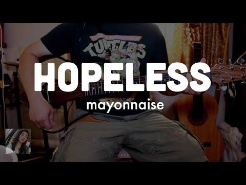 Hopeless - Mayonnaise (Cover) Chords