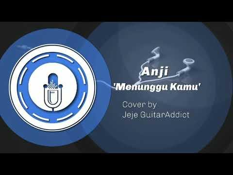 Anji - Menunggu Kamu Rock Version (Cover by Jeje GuitarAddict)