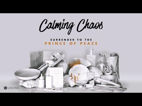Calming Chaos :: Part 4