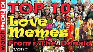 TOP 10 MEMES: All We Meme is Love