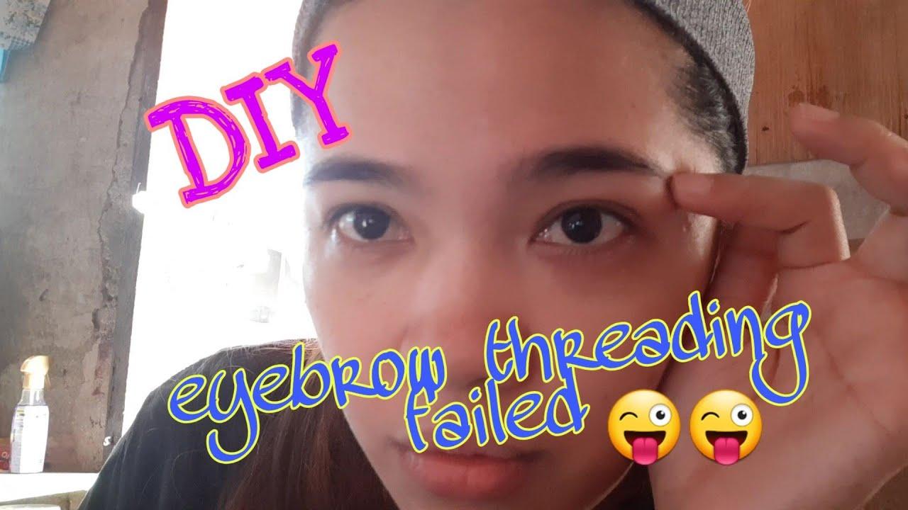DIY EyeBrow Threading Fail 😜😜 - YouTube