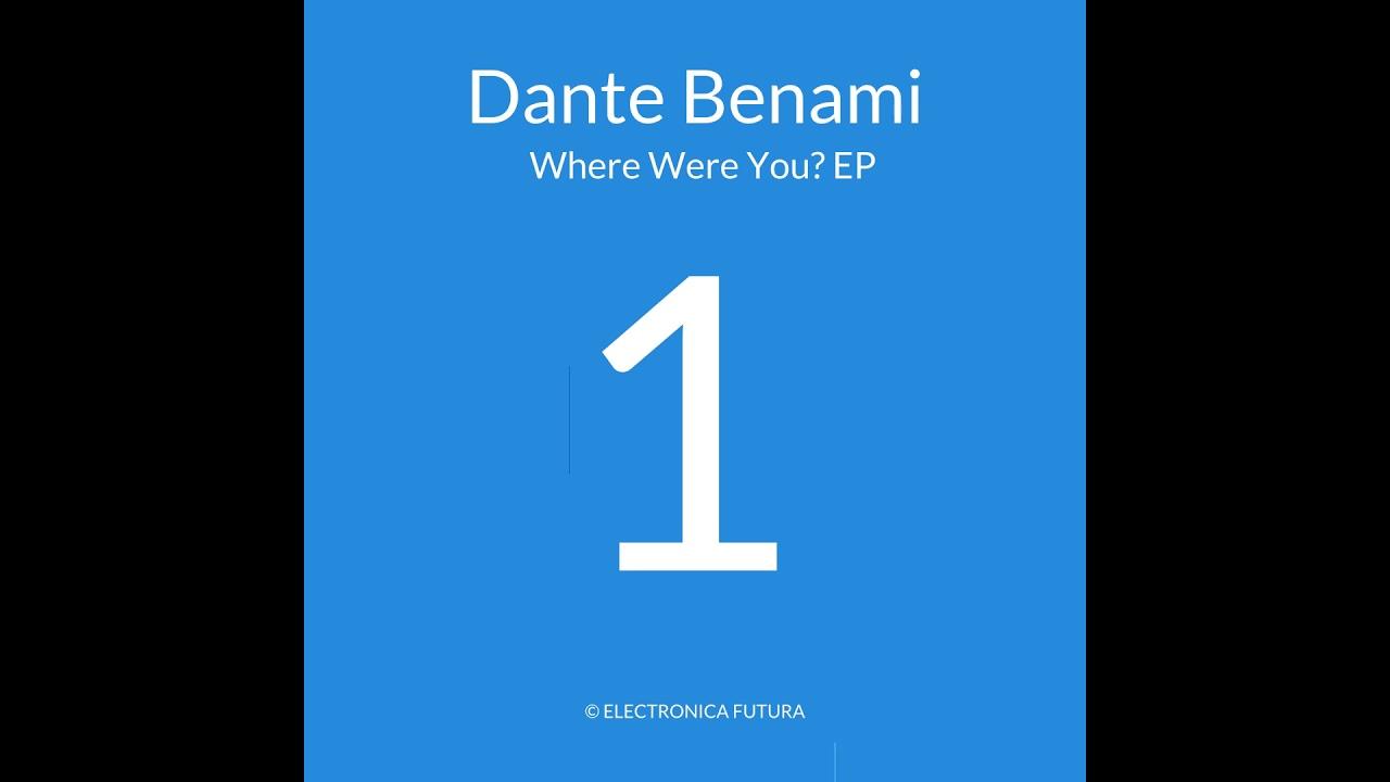 Download Dante Benami: Where Were You? - breakbeat, acid, electronica, beatport top 10