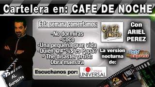 No dormiras / Coco / Downsizing / Quién @#*%$ es Papá? / Obra maestra - Cartelera en CAFÉ DE NOCHE