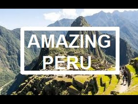 Amazing Peru HD 2017