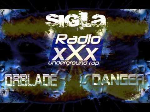 SIGLA RADIO XXX - DR BLADE ft DANGER