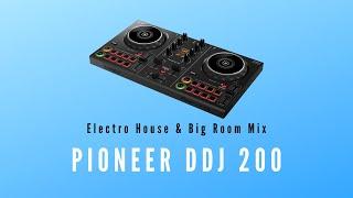 Big Room & Electro House   Live Mix   Pioneer DDJ-200