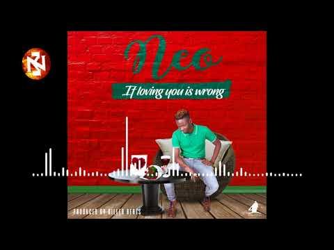 NEO – IF LOVING YOU IS WRONG (Audio) |ZEDMUSIC| ZAMBIAN MUSIC 2018