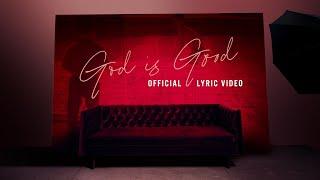 Francesca Battistelli - God Iṡ Good (Official Lyric Video)