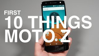 Moto Z: First 10 Things You Should Do!