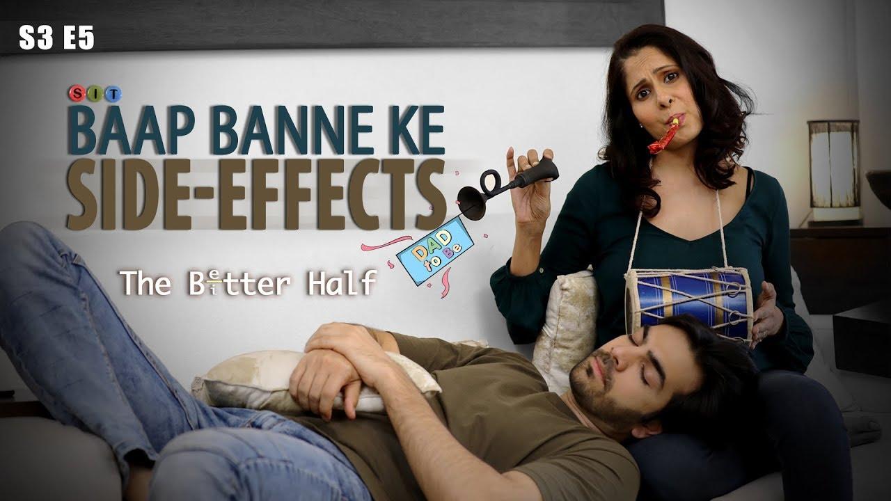 Download SIT | The Better Half | BAAP BANNE KE SIDE EFFECTS | S3E5 | Chhavi Mittal | Karan V Grover