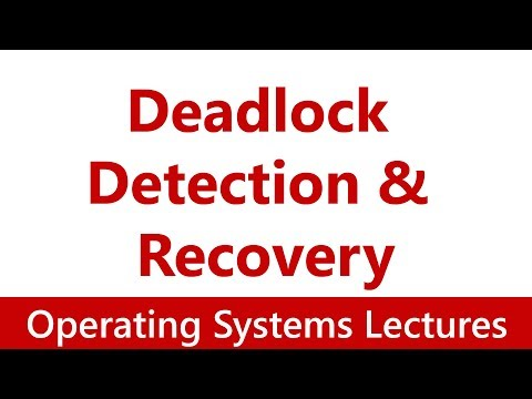 Operating System #31 Deadlocks: Deadlock Detection & Recovery